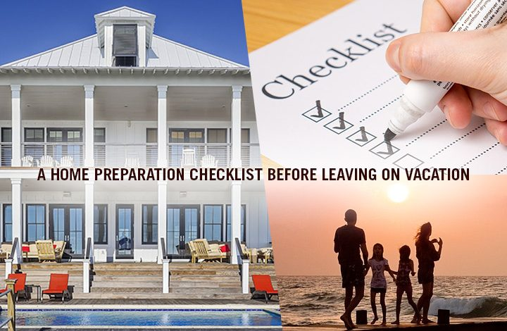 Your Home Preparation Checklist Before Leaving on Vacation